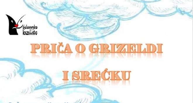 U nedjelju premijerna izvedba predstave »Priča o Srećku i Grizeldi«